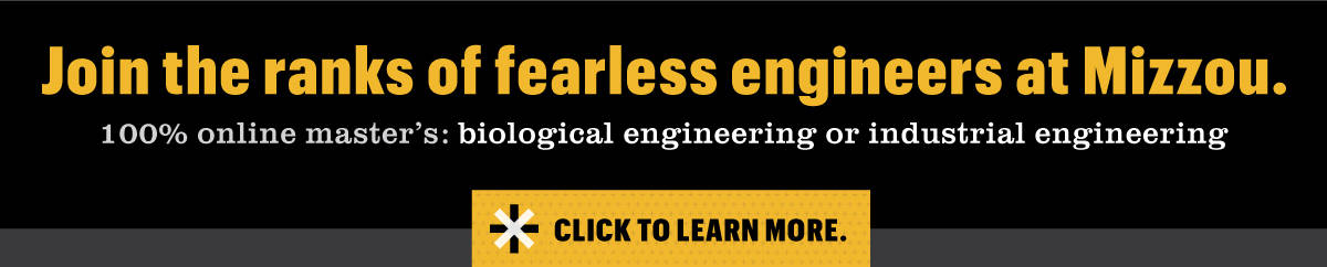 Join the ranks of fearless engineers at Mizzou
