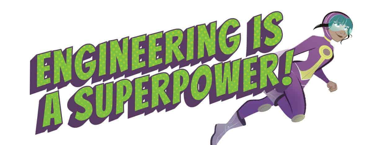 "Constance and Nano ""Engineering is a Superpower"" graphic"