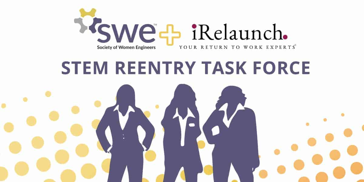 The Success of SWE's STEM Reentry Task Force - All Together