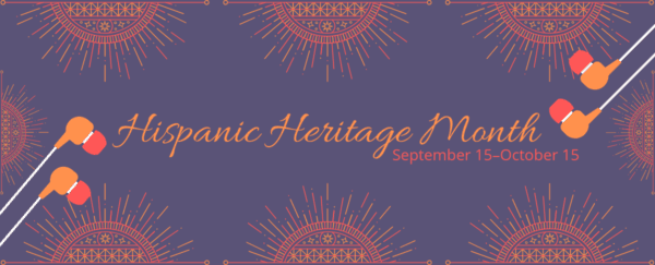 Hispanic Heritage Month image with earbuds