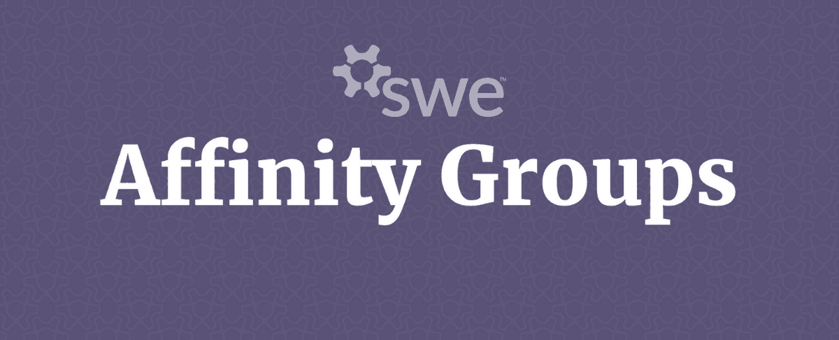 What Is New With Swe Affinity Groups?