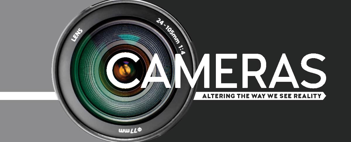 Cameras: Altering The Way We See Reality