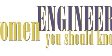 Women Engineers You Should Know women engineers