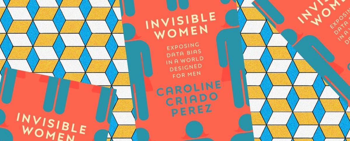 Media: Invisible Women: Exposing Data Bias in a World Designed for Men
