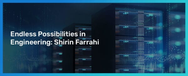 Endless Possibilities In Engineering: Shirin Farrahi