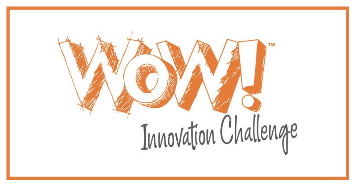Announcing The Wow! Innovation Challenge!