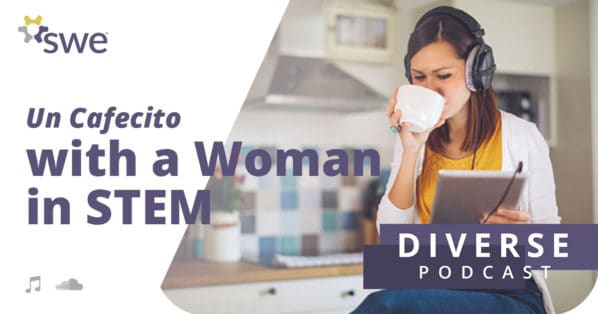 Podcast: Un Cafecito With a Woman in STEM: Melanie Weber - Melanie Weber