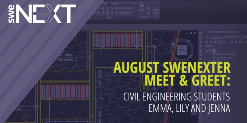 August SWENexter Meet & Greet: Civil Engineering Students Emma, Lily and Jenna