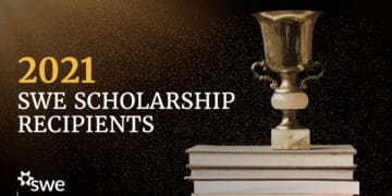Congratulations to the 2021 SWE Scholarship Recipients!