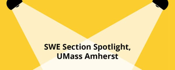 SWE Section Spotlight: University of Massachusetts Amherst -