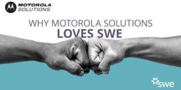 Motorola Solutions and SWE: Why We Keep Coming Back