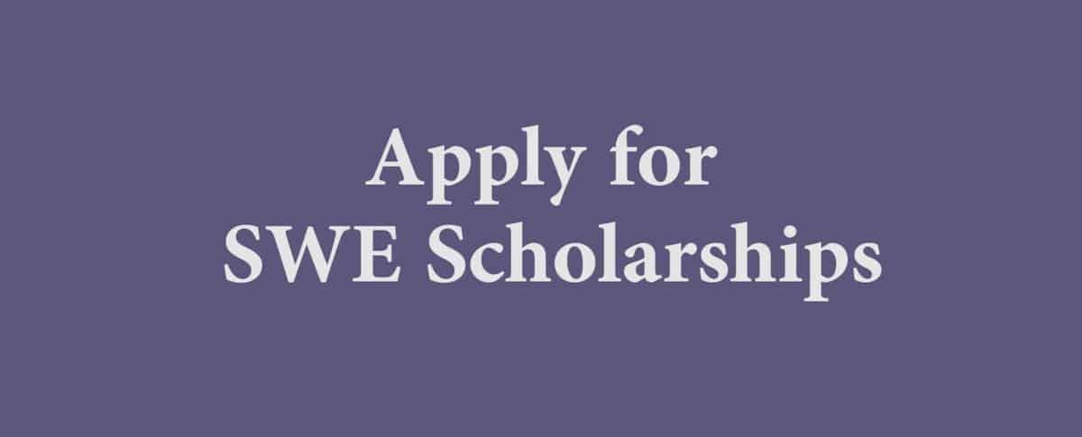 Apply for SWE Scholarships