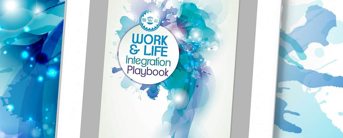Work Life Integration, Society of Women Engineers